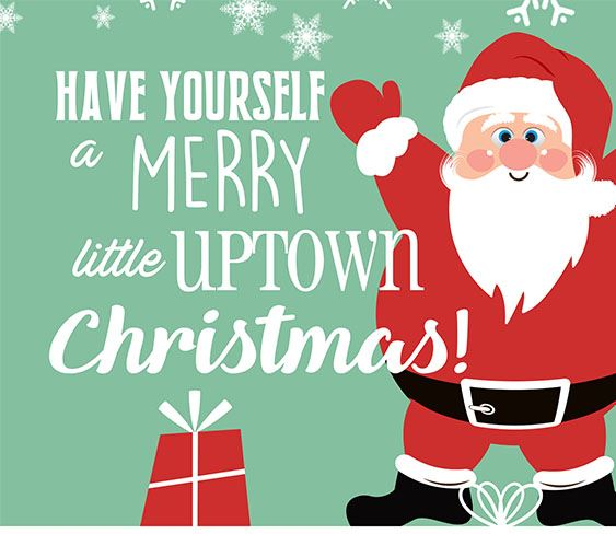 Have yourself a merry little uptown Christmas in text with picture of Santa waving his hand